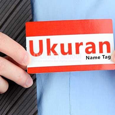 Macam - macam Ukuran Name Tag Panitia atau Peserta