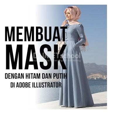Membuat Mask dengan warna hitam dan putih di adobe Illustrator