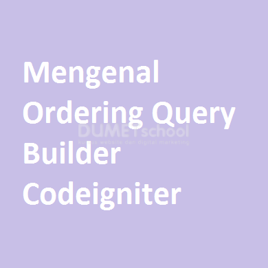 Mengenal Ordering Query Builder Codeigniter