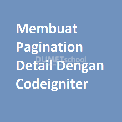Membuat Pagination Detail Dengan Codeigniter