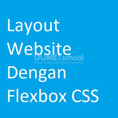 Cara Membuat Layout Website Dengan Flexbox CSS