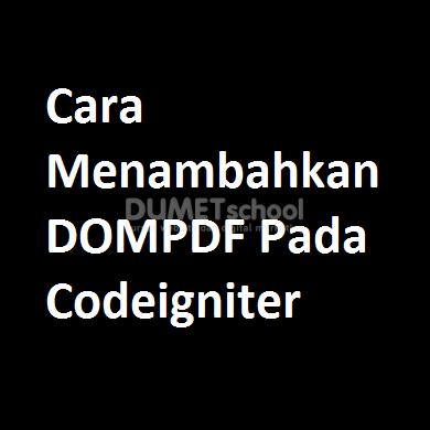 Cara Menambahkan DOMPDF Pada Codeigniter