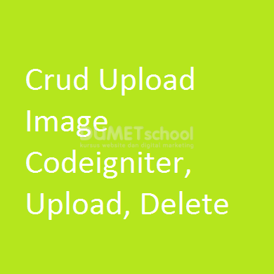 Crud Upload Image Codeigniter, Upload, Delete