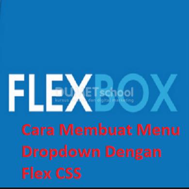 Cara Membuat Menu Dropdown Dengan Flex CSS