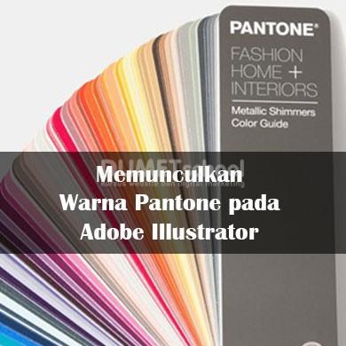 Memunculkan Warna Pantone pada Adobe Illustrator