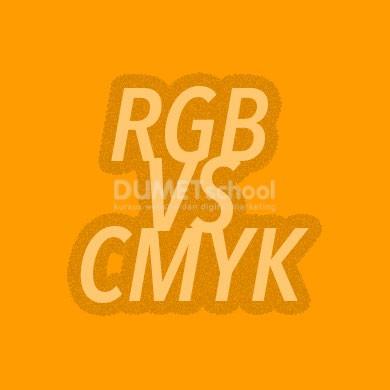 Perbedaan Antara Warna RGB dan CMYK Pada Desain