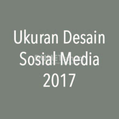Ukuran Desain Sosial Media 2017