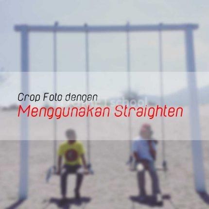 Crop Foto dengan Menggunakan Straighten di Photoshop