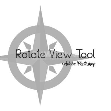 Fungsi dari Rotate View Tool di Adobe Photoshop