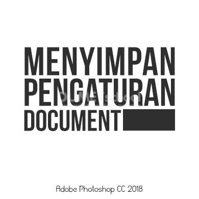 Menyimpan Pengaturan Document di Adobe Photoshop CC 2018