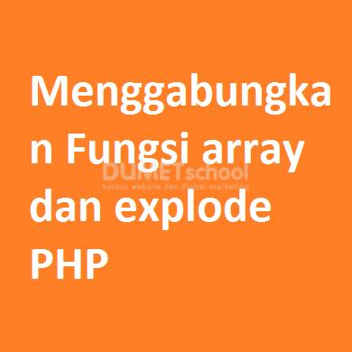 Menggabungkan Fungsi array dan explode PHP