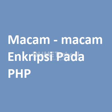 Macam - macam Enkripsi Pada PHP