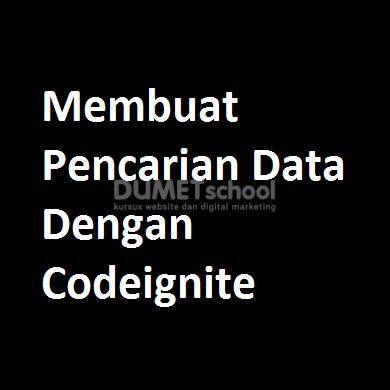 Membuat Pencarian Data Dengan Codeigniter