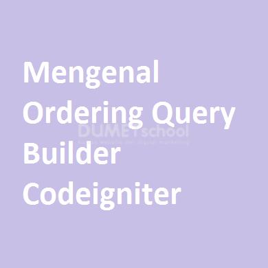 Mengenal Ordering Query Builder Codeigniter
