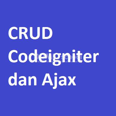CRUD Codeigniter dan Ajax