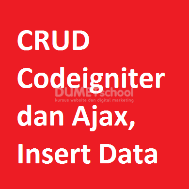 CRUD Codeigniter dan Ajax, Insert Data