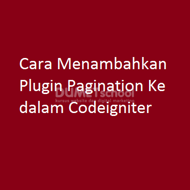 Cara Menambahkan Plugin Pagination Ke dalam Codeigniter