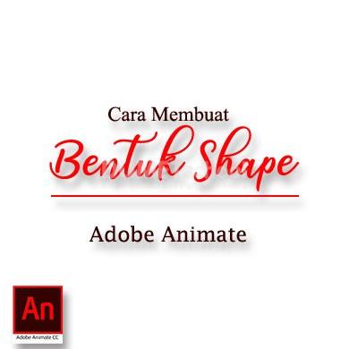 Cara Membuat Bentuk Shape di Adobe Animate