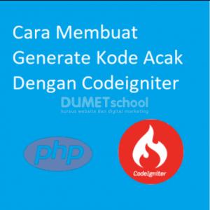 Cara Membuat Generate Kode Acak Dengan Codeigniter