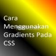Cara Menggunakan Gradients Pada CSS