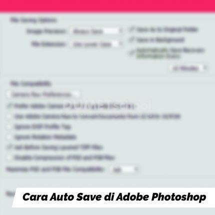 Cara Auto Save di Adobe Photoshop