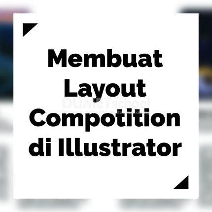 Membuat Layout Compotition di Illustrator