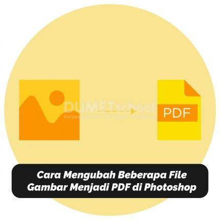Cara Mengubah Beberapa File Gambar Menjadi PDF di Photoshop
