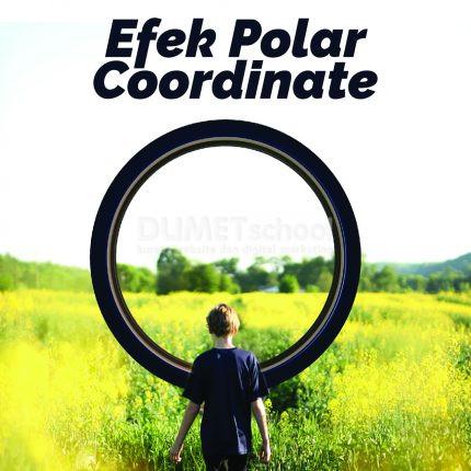 Membuat Efek Polar Coordinate Di Adobe Photoshop