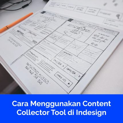Cara Menggunakan Content Collector Tool di Indesign