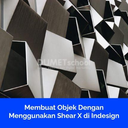 Membuat Objek Dengan Menggunakan Shear X di Indesign