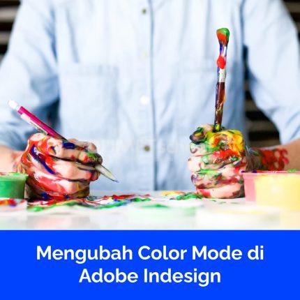 Mengubah Color Mode di Adobe Indesign