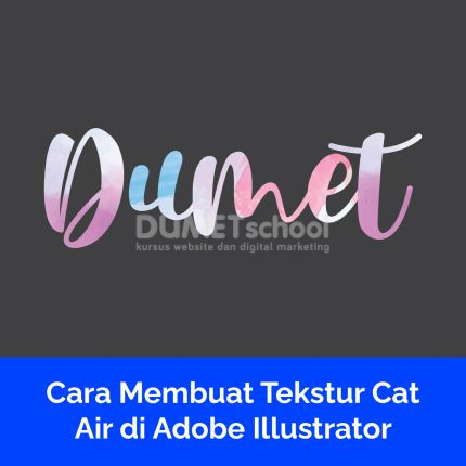 Cara Membuat Tekstur Cat Air di Adobe Illustrator