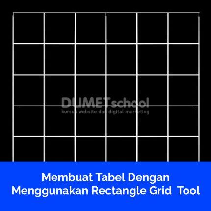 Membuat Tabel Dengan Menggunakan Rectangle Grid Tool